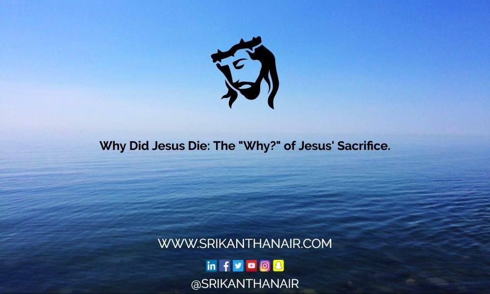 """Why Did Jesus Die: The """"Why?"""" of Jesus' Sacrifice [updated 2017]"""
