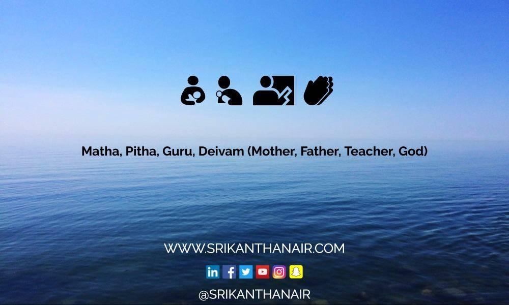 Matha, Pitha, Guru, Deivam (Mother, Father, Teacher, God) [updated 2017]